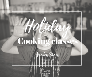Holiday cooking class @ Wooden spoon kitchen